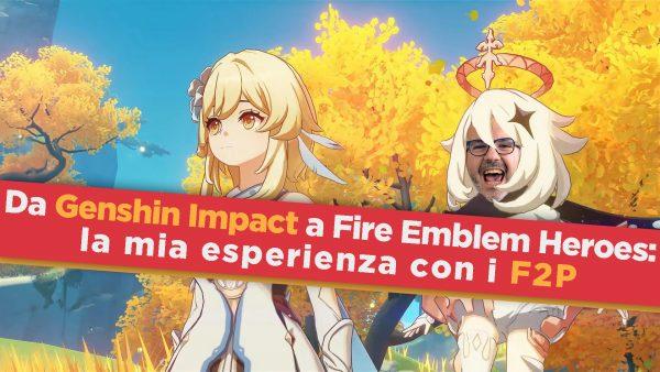 Da Genshin Impact a Fire Emblem Heroes: la mia esperienza con i Free to Play