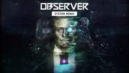 Observer: System Redux sbarca su Playstation 4 e Xbox One